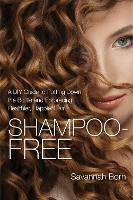 Shampoo-Free: A DIY Guide to Putting...