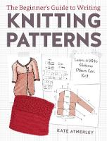 Writing Knitting Patterns: Learn to...