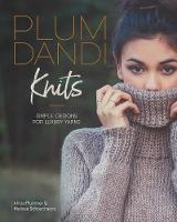 Plum Dandi Knits: Simple Designs for...
