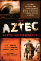 The Aztec UFO Incident: The Case,...