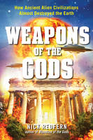 Weapons of the Gods: How Ancient ...