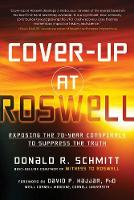 Cover-Up at Roswell: Exposing the...