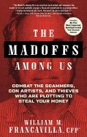 The Madoffs Among Us: Combat the...