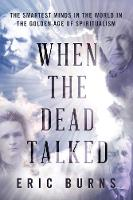 When the Dead Talked: The Smartest...