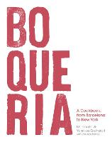 Boqueria: A Cookbook, from Barcelona...