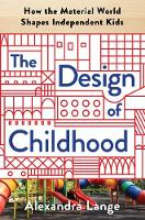 The Design of Childhood: How the...