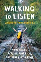 Walking to Listen: 4,000 Miles Across...