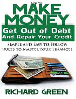 Make Money Get Out Of Debt And Repair...