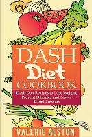 Dash Diet Cookbook: Dash Diet Recipes...