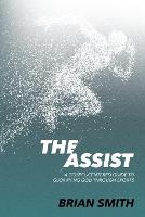 The Assist: A Gospel-Centered Guide ...