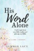 His Word Alone: A Call to Put Down...