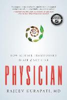 Physician: How Science Transformed ...