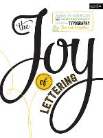 The Joy of Lettering: A Creative...