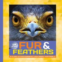Fur & Feathers: A Close-Up...