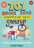 101 Books to Read Before You Grow Up:...
