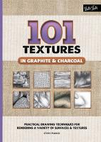 101 Textures in Graphite & Charcoal:...