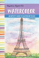 Anywhere, Anytime Art: Watercolor: An...