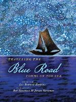 Traveling the Blue Road: Poems of the...