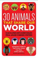 30 Animals That Share Our World:...