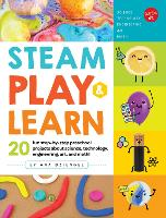 STEAM Play & Learn: 20 fun...