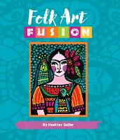 Folk Art Fusion: Creative ideas for...