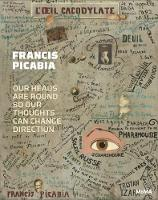 Francis Picabia: Our Heads are Round...