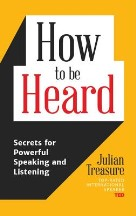 How to Be Heard: Secrets for Powerful...