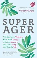 Super Ager: You Can Look Younger, ...