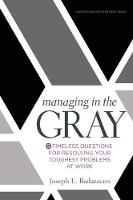 Managing in the Gray: Five Timeless...