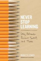 Never Stop Learning: Stay Relevant,...