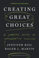 Creating Great Choices: A Leader's...