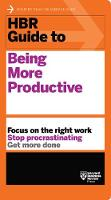 HBR Guide to Being More Productive...