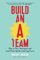 Build an A-Team: Play to Their...
