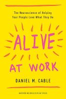 Alive at Work: The Neuroscience of...