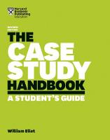 The Case Study Handbook: A Student's...