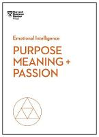 Purpose, Meaning, and Passion (HBR...