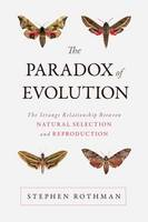 The Paradox of Evolution: The Strange...