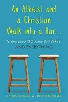 An Atheist and a Christian Walk into ...