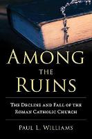 Among The Ruins: The Decline and Fall...