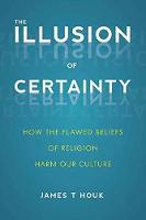 The Illusion Of Certainty: How the...