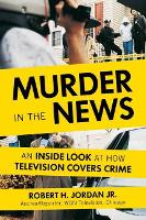 Murder In The News: An Inside Look at...