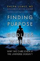 Finding Purpose in a Godless World:...