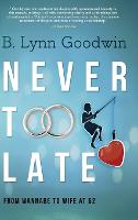 Never Too Late: From Wannabe to Wife...