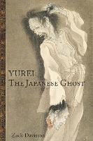 Yurei: The Japanese Ghost: The...