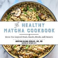 The Healthy Matcha Cookbook: Green...