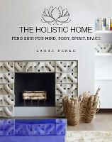The Holistic Home: Feng Shui for ...