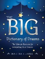 The Big Dictionary of Dreams: The...