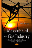 Mexicos Oil & Gas Industry:...