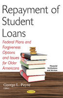 Repayment of Student Loans: Federal...