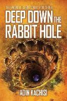 Deep Down the Rabbit Hole: The World...